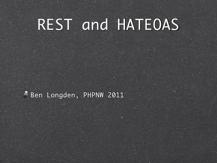 REST and HATEOASBen Longden, PHPNW 2011