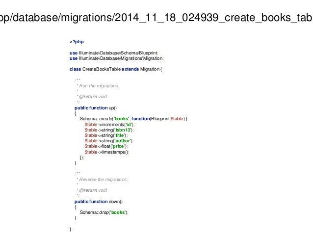 app/database/migrations/2014_11_18_024939_create_books_table.<?php  use IlluminateDatabaseSchemaBlueprint;  use Illuminate...