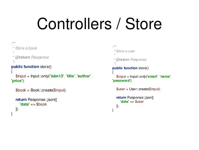 Controllers / Store  /**  * Store a book  *  * @return Response  */  public function store()  {  $input = Input::only('isb...