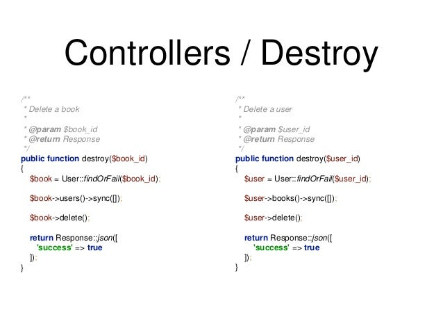 Controllers / Destroy  /**  * Delete a book  *  * @param $book_id  * @return Response  */  public function destroy($book_i...