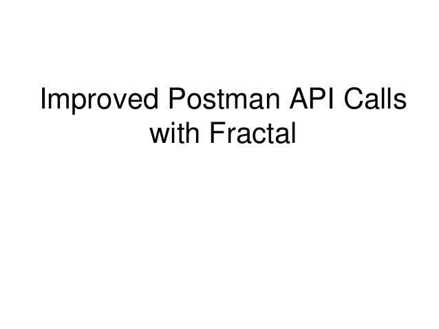 Improved Postman API Calls  with Fractal