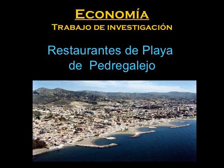 Economía Trabajo de investigación   Restaurantes de Playa  de  Pedregalejo