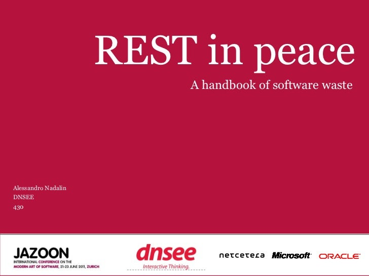 REST in peace                                   A handbook of software wasteAlessandro NadalinDNSEE430                    ...