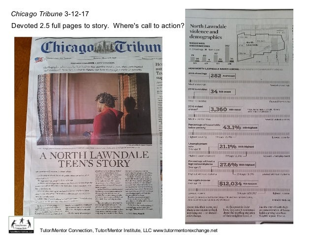 Chicago Tribune 3-12-17 Devoted 2.5 full pages to story. Where's call to action? Tutor/Mentor Connection, Tutor/Mentor Ins...