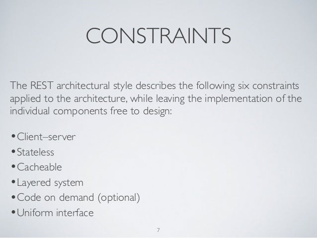 CONSTRAINTSThe REST architectural style describes the following six constraintsapplied to the architecture, while leaving ...