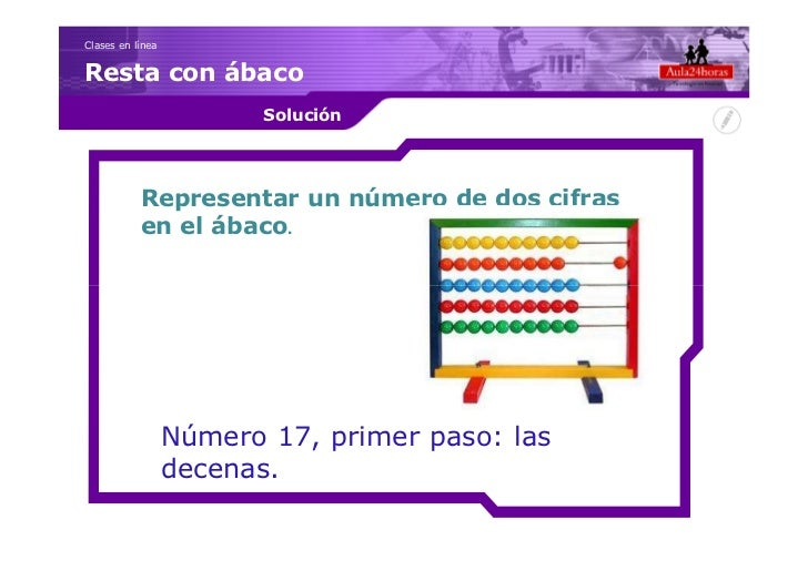 Clases en líneaResta con ábaco                         Solución           Representar un número de dos cifras           en...
