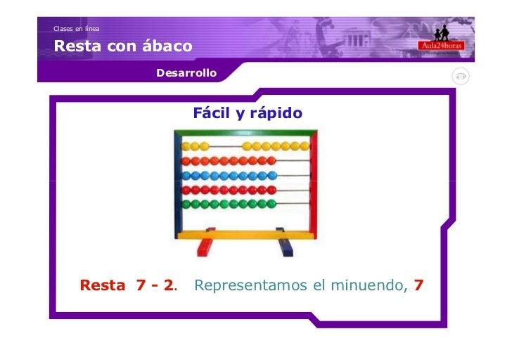 Clases en líneaResta con ábaco                  Desarrollo                        Fácil y rápido        Resta 7 - 2.    Re...