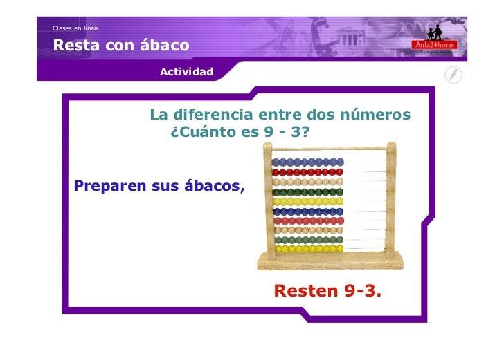 Clases en líneaResta con ábaco                   Actividad                  La diferencia entre dos números               ...