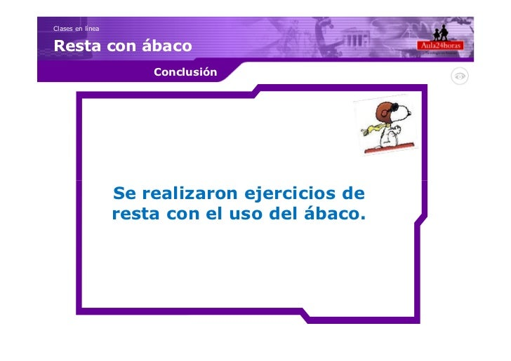 Clases en líneaResta con ábaco                      Conclusión                  Se realizaron ejercicios de               ...