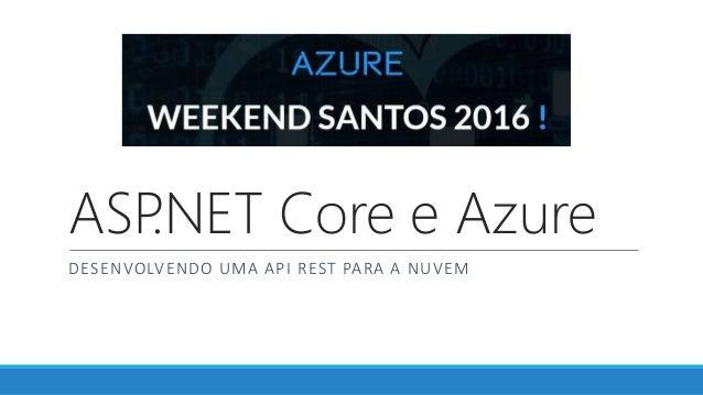 ASP.NET Core e Azure DESENVOLVENDO UMA API REST PARA A NUVEM