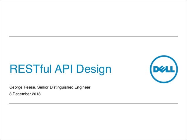 RESTful API Design George Reese, Senior Distinguished Engineer! 3 December 2013