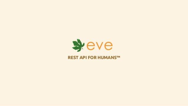 REST API FOR HUMANS™eve eve