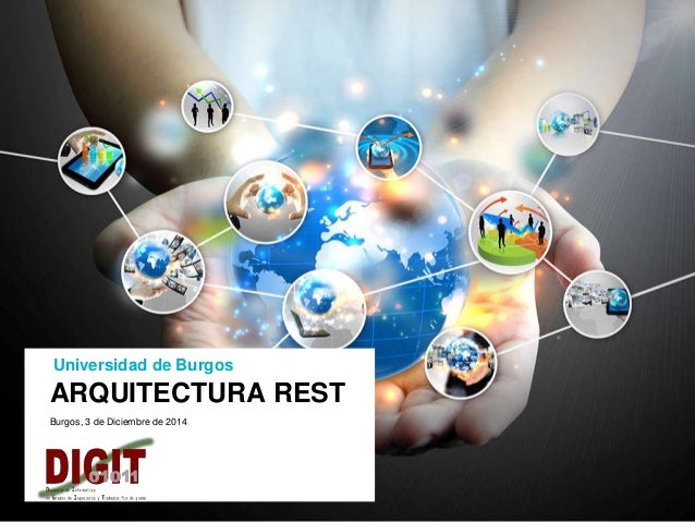 ARQUITECTURA REST Universidad de Burgos Burgos, 3 de Diciembre de 2014