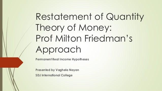 the monetarist theory milton friedman Definition of monetarism in english:  'both milton friedman's theory of monetarism and the rational expectations school of macroeconomics challenged the .