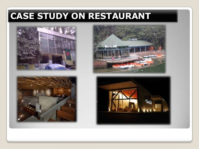 CASE STUDY ON RESTAURANT