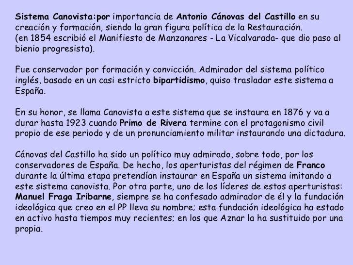 Sistema Canovista :por  importancia de  Antonio Cánovas del Castillo  en su creación y formación, siendo la gran figura po...