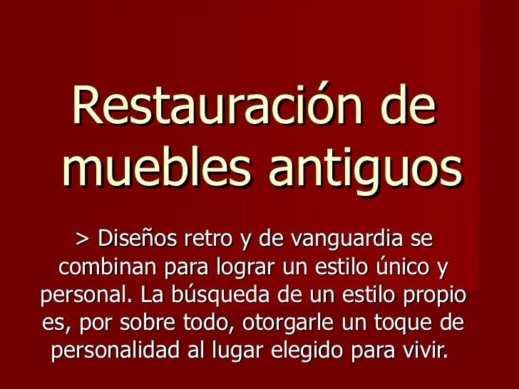 Restauracion de muebles antiguos for Videos de restauracion de muebles