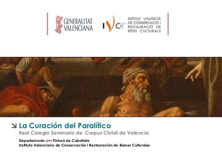 La Curación del Paralítico Real Colegio Seminario de  Corpus Christi de Valencia Departamento c+r Pintura de Caballete Ins...