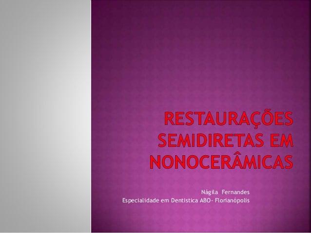 Nágila Fernandes Especialidade em Dentistica ABO- Florianópolis