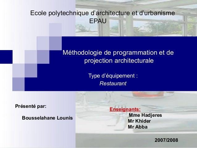 Ecole polytechnique d'architecture et d'urbanismeEPAUMéthodologie de programmation et deprojection architecturaleType d'éq...
