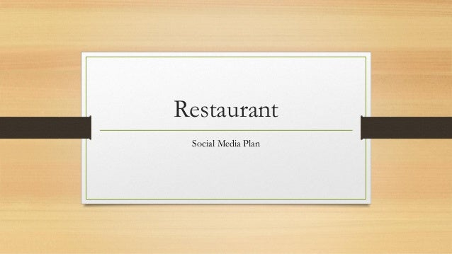 Restaurant Social Media Plan