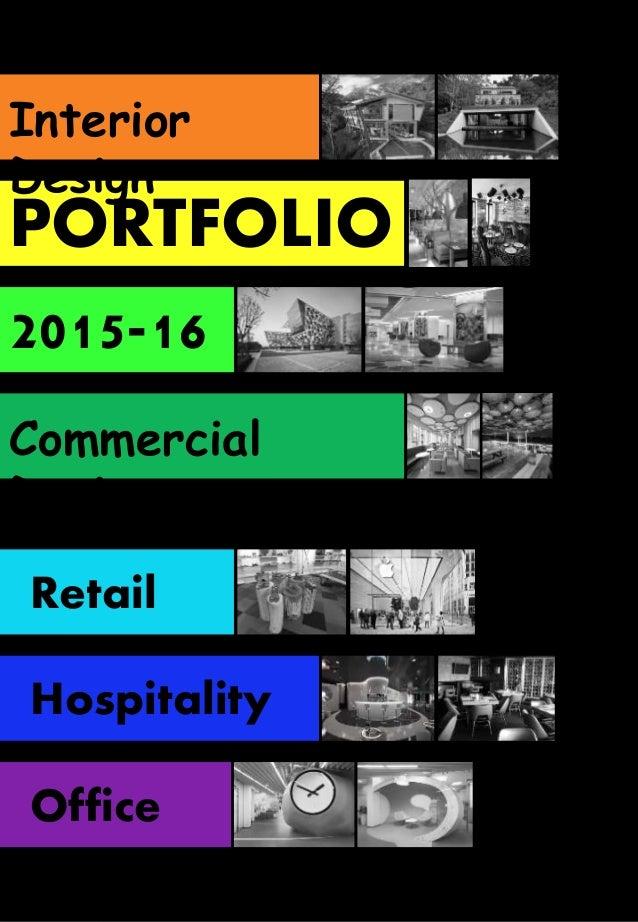 Interior Design PORTFOLIO 2015-16 Commercial Design Retail Hospitality Office
