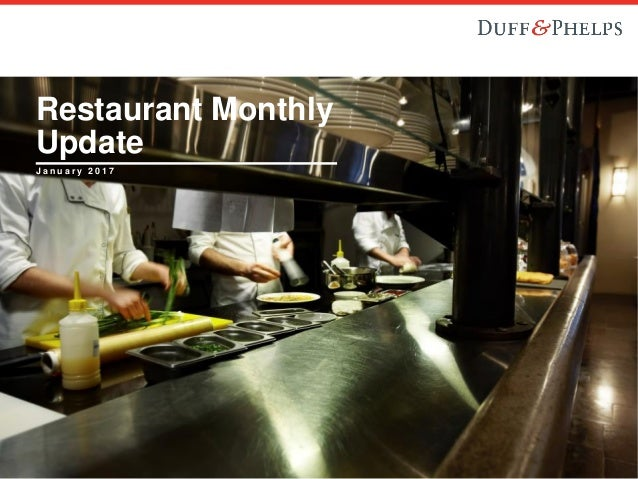 1 J a n u a r y 2 0 1 7 Restaurant Monthly Update