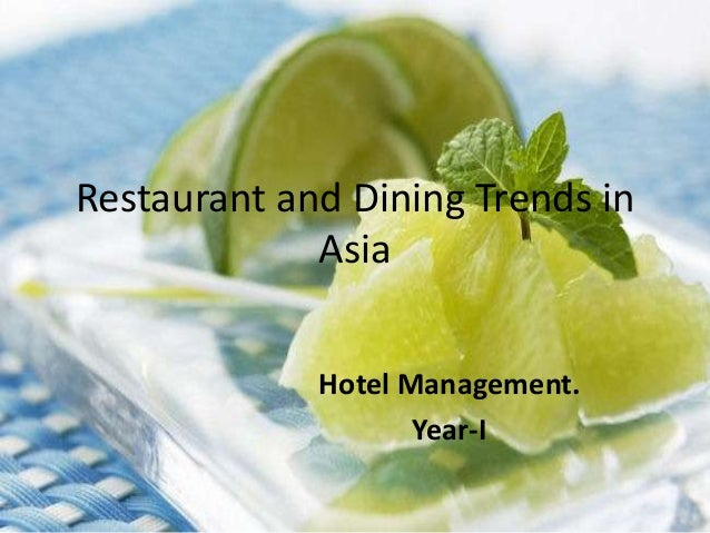 Restaurant and Dining Trends in             Asia             Hotel Management.                    Year-I