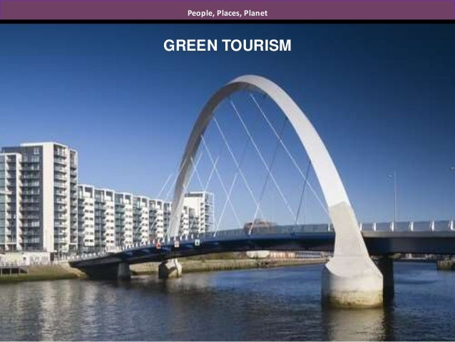 People, Places, Planet GREEN TOURISM