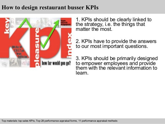 How to design restaurant busser KPIs  1. KPIs should be clearly linked to  the strategy, i.e. the things that  matter the ...