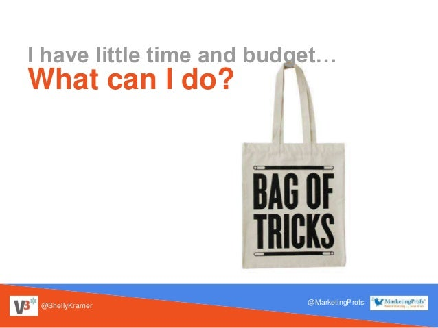 @ShellyKramer @MarketingProfs What can I do? I have little time and budget…