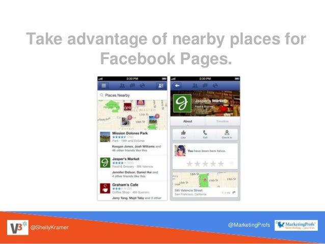 @ShellyKramer @MarketingProfs Take advantage of nearby places for Facebook Pages.