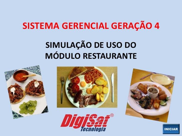 SISTEMA GERENCIAL GERAÇÃO 4 SIMULAÇÃO DE USO DO MÓDULO RESTAURANTE