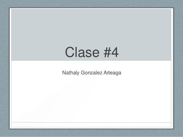 Clase #4 Nathaly Gonzalez Arteaga