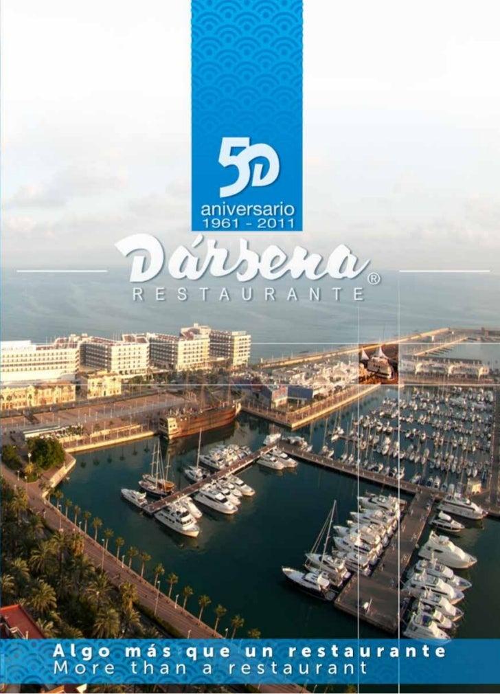 50 años en continua evolución 50 years of constant development    El restaurante Dársena ha cumplido en 2011 sus primeros ...