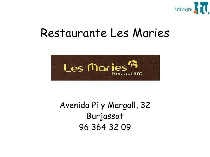 Restaurante Les Maries        Avenida Pi y Margall, 32          Burjassot        96 364 32 09