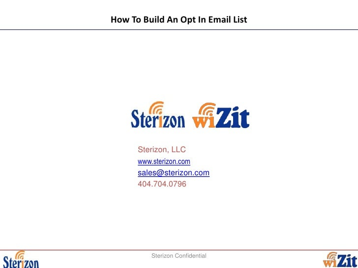 In-Store Email Opt-in and List Building using Sterizon wiZit Handheld Device <ul><li>Do you use paper signup forms for col...