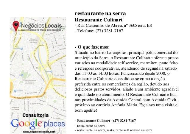 restaurante na serraRestaurante Culinart- Rua Cassemiro de Abreu, nº 360Serra, ES- Telefone: (27) 3281-7167- O que fazemos...