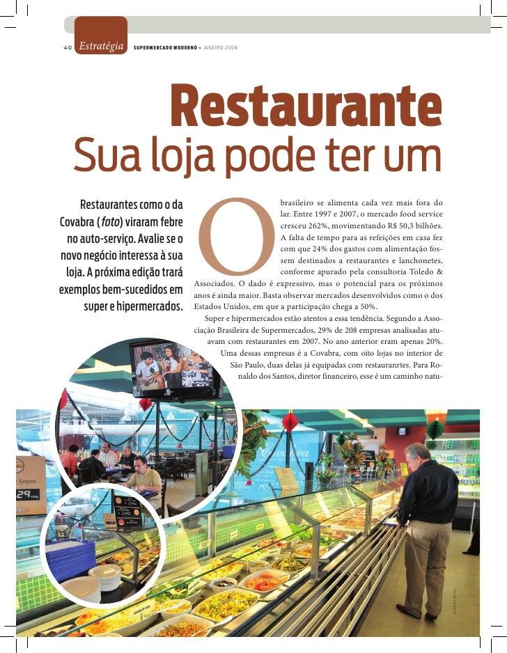 40   Estratégia   Supermercado moderno • janeiro 2009                                    restaurante       Sua loja pode t...