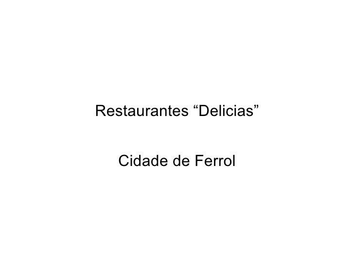 """Restaurantes """"Delicias"""" Cidade de Ferrol"""