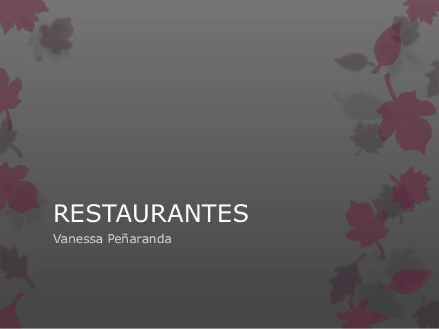 RESTAURANTES Vanessa Peñaranda