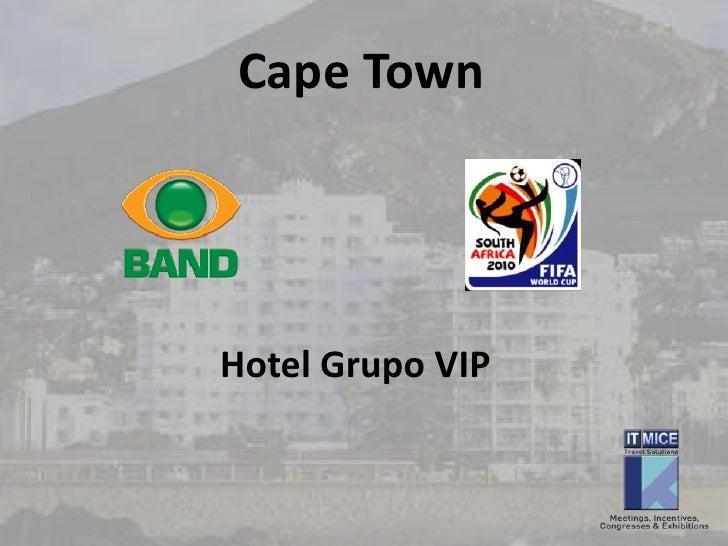Cape Town <br />Hotel Grupo VIP<br />