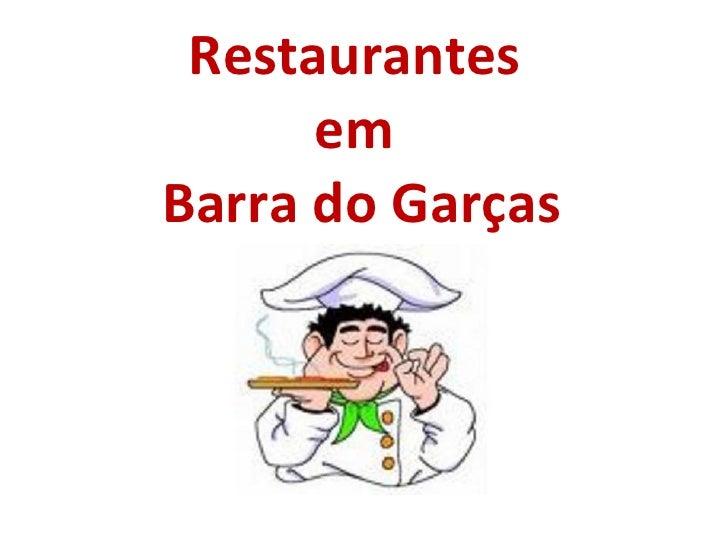 Restaurantes  em  Barra do Garças