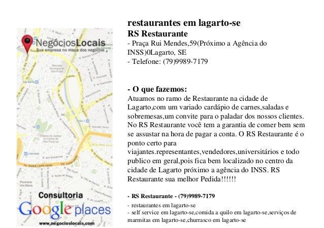 restaurantes em lagarto-se RS Restaurante - Praça Rui Mendes,59(Próximo a Agência do INSS)0Lagarto, SE - Telefone: (79)998...