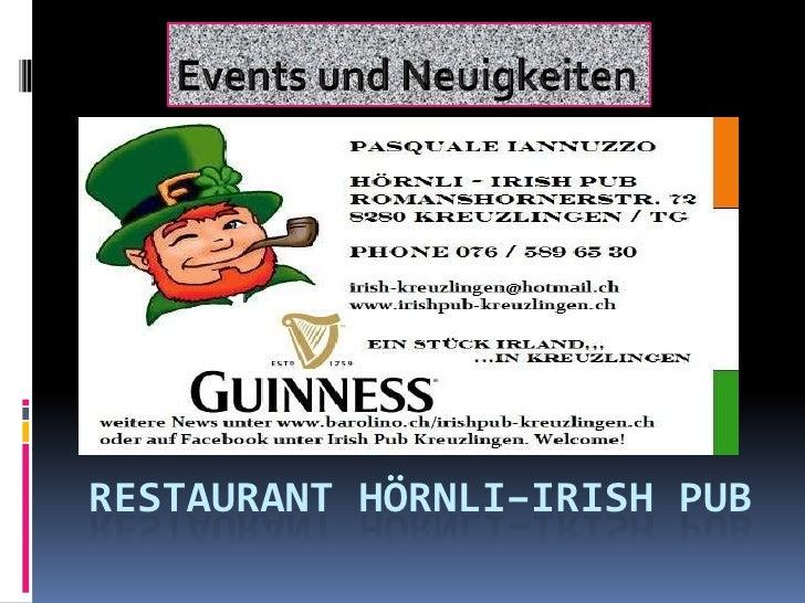 Events und Neuigkeiten<br />Restaurant Hörnli–Irish Pub<br />