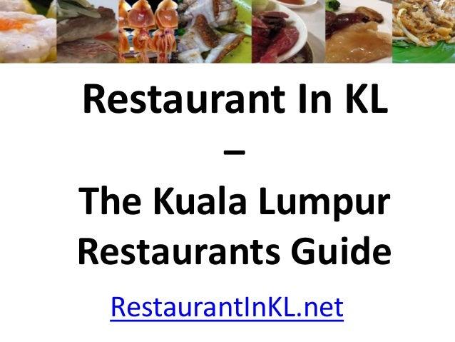 Restaurant In KL – The Kuala Lumpur Restaurants Guide RestaurantInKL.net