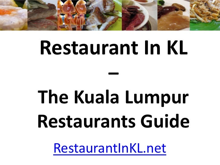 Restaurant In KL        –The Kuala LumpurRestaurants Guide RestaurantInKL.net