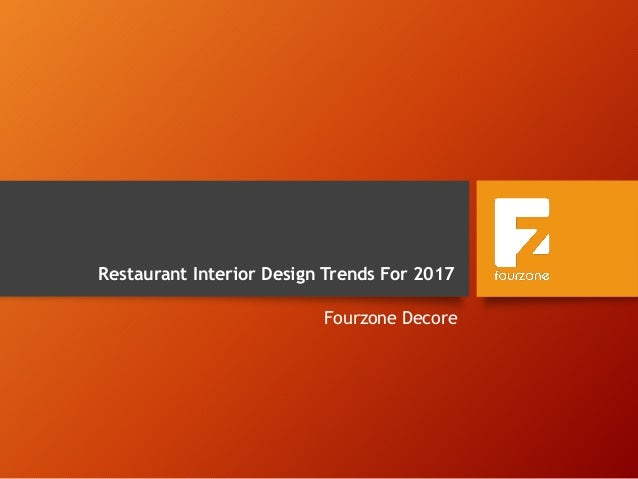 Restaurant Interior Design Trends For 2017