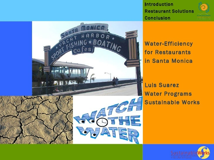 Introduction  Restaurant   Solutions Conclusion Water-Efficiency for Restaurants  in Santa Monica Luis Suarez  Water Progr...