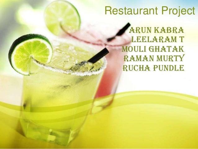 Restaurant Project    Arun Kabra     Leelaram T   Mouli Ghatak   Raman Murty   Rucha Pundle